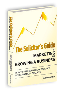 The Solicitor's Guide to Marketing and Growing a Business
