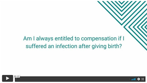 Am I always entitled to compensation if I suffered an infection after giving birth?