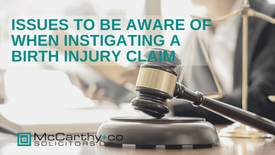 Issues to be Aware of When Instigating a Birth Injury Claim - McCarthy Solicitors